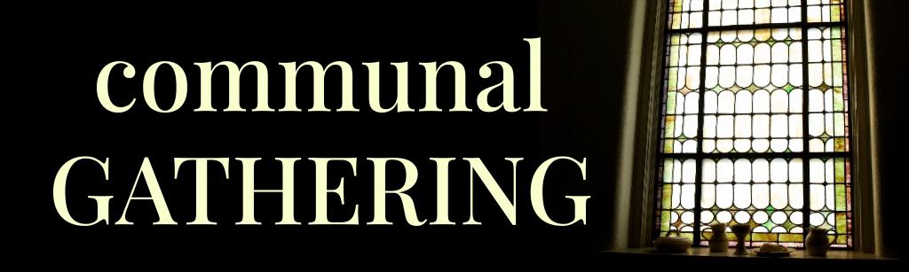 COMMUNAL GATHERING